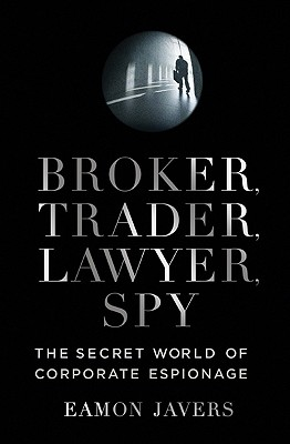 Broker, Trader, Lawyer, Spy By Javers, Eamon
