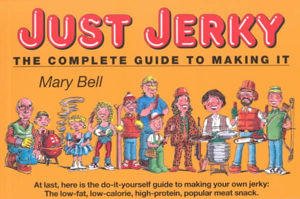 Just Jerky By Bell, Mary