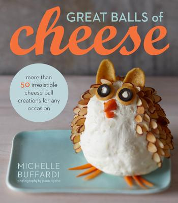 Great Balls of Cheese By Buffardi, Michelle
