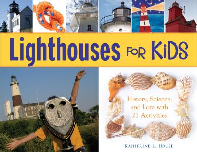 Lighthouses for Kids By House, Katherine L.