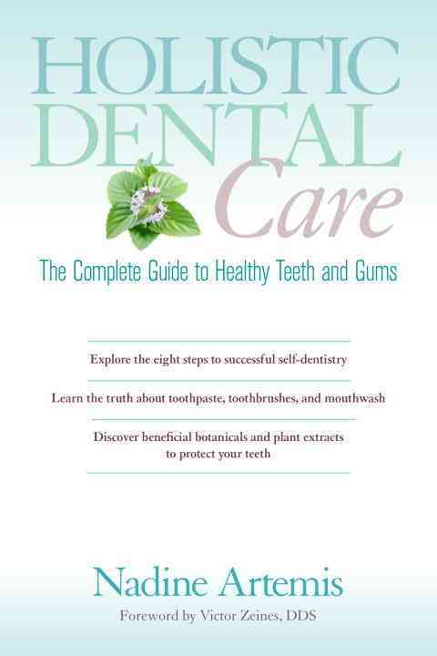 Holistic Dental Care By Artemis, Nadine/ Zeines, Victor Dds (FRW)